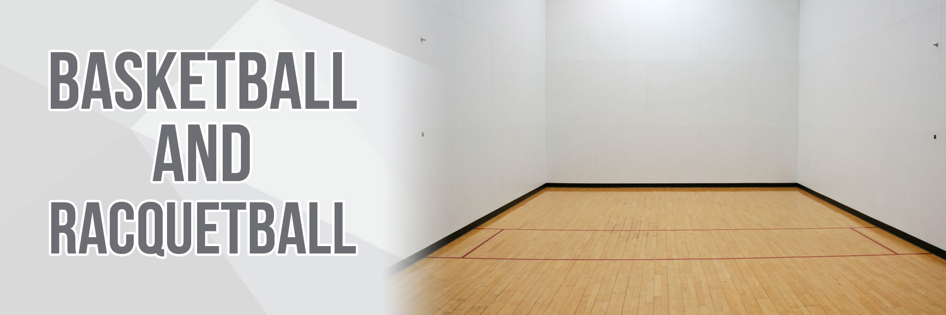 Basketball and Racquetball