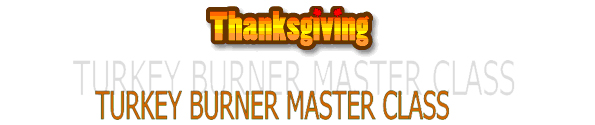 Thanksgiving Turkey Burner Class